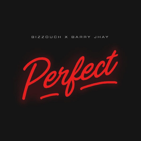 Bizzouch – Perfect ft. Barry Jhay