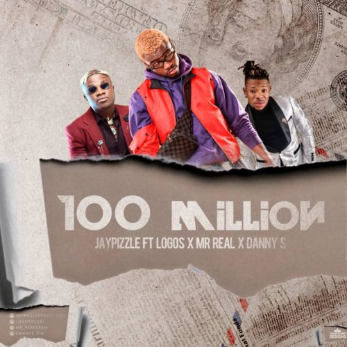 """Jay Pizzle – """"100 Million"""" ft. Logos x Mr Real x Danny S"""