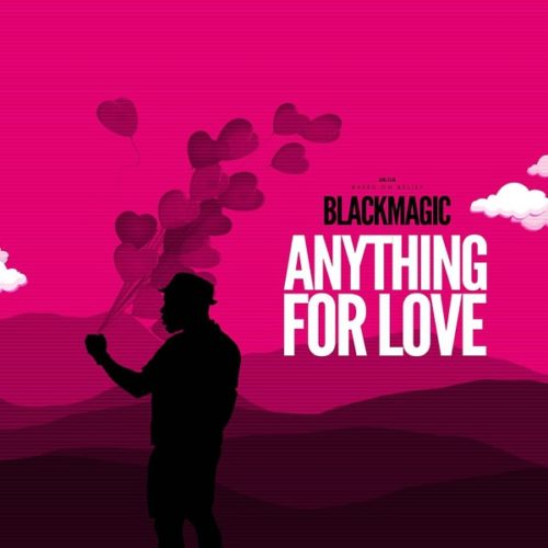 """BlackMagic – """"Anything For Love"""""""