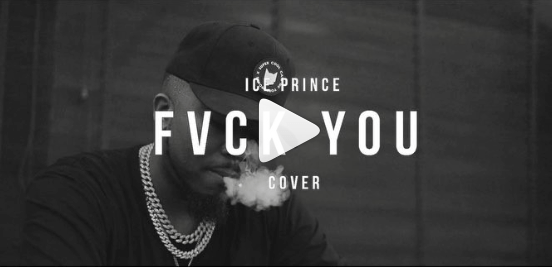 "Ice Prince – ""Fvck You"" (Cover) ft. Kizz Daniel"