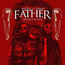 "Medikal – ""Father"" ft. Davido"