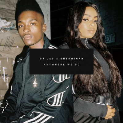 DJ Lag & Shekhinah – Anywhere We Go