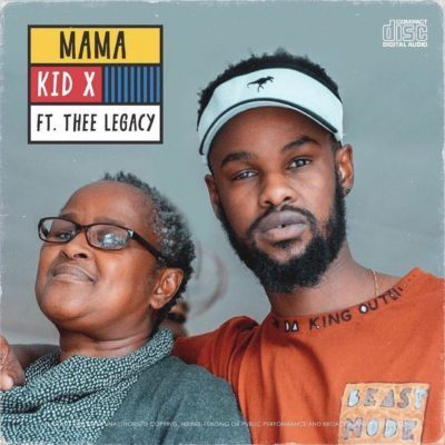 Kid X ft Thee Legacy – Mama
