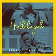 "Truth x Samklef – ""Hellujah"""
