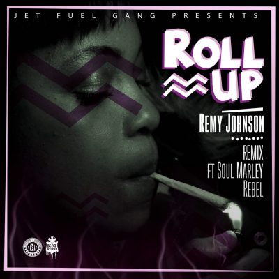 """Remy Johnson """"Roll Up Remix"""" feat. Soul Marley & Rebel"""