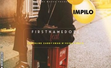 Firstnamedope – Impilo Ft. N'veigh, Touchline, PdotO & Zaddy Swag