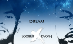 Loobub DJ – Dream Ft. Dvon-J