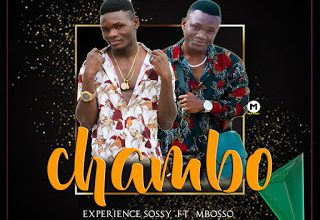 """[Audio + Video] Experience Sossy ft Mbosso – """"Chambo"""""""