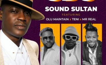 Sound Sultan – Odo ft. Olu Maintain, Teni, Mr Real