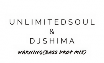 Unlimited Soul & Dj Shima – Warning (Bass Drop Mix)