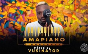 Vusinator – Amapiano Thursdays Mix